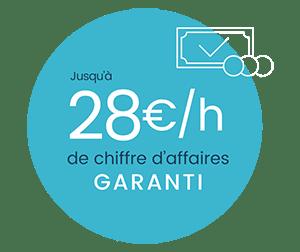 Jusqu'à 28€/h de chiffre d'affaires garanti